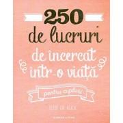 250 de lucruri de incercat intr-o viata - pentru cupluri/Elise de Rijck