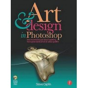 ART and Design in Photoshop by Steve Caplin