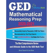 GED Mathematical Reasoning Prep 2020-2021: The Most Comprehensive Review and Ultimate Guide to the GED Math Test, Paperback/Ava Ross