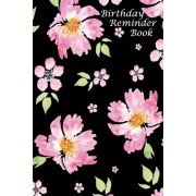 Birthday Reminder Book: Birthday and Anniversary Date Book: Birthday Record Book in Pretty Pink Floral Design, Paperback
