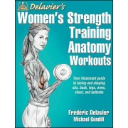 Delavier's Women's Strength Training Anatomy Workouts, Paperback/Frederic Delavier