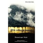 Prin coline si neguri! Drumul spre Vozia (vol. 3)/Mihai-Andrei Aldea