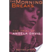 Morning Breaks - The Trial of Angela Davis (Aptheker Bettina)(Paperback) (9780801485978)