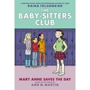Mary Anne Saves the Day: Full-Color Edition (the Baby-Sitters Club Graphix '3), Hardcover/Ann M. Martin
