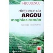Dictionar de argou maghiar-roman Hungarian-Romanian Slang Dictionary