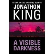 A Visible Darkness/Jonathon King