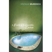 Fairly Honourable Defeat, Paperback/Iris Murdoch