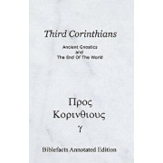Third Corinthians: Ancient Gnostics and the End of the World, Paperback/Ken Johnson