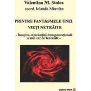 Printre fantasmele unei vieti netraite - Valentina M. Stoica