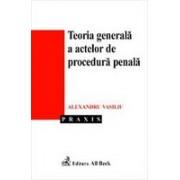 Teoria generala a actelor de procedura penala.