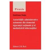 Autoritatile administrative autonome din domeniul sigurantei nationale si al mediatizarii informatiilor.