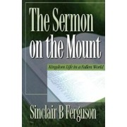 Sermon on the Mount:, Paperback/Sinclair B. Ferguson