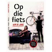Op die fiets - Wim de Jong