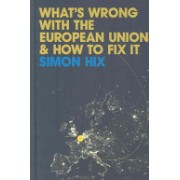What's Wrong with the European Union and How to Fix it (Hix Simon)(Paperback) (9780745642055)