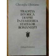 Traditia Istorica Despre Intemeierea Statelor Romanesti - Gheorghe I. Bratianu