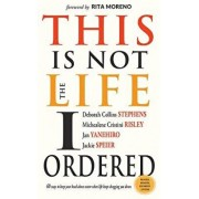 This Is Not the Life I Ordered: 60 Ways to Keep Your Head Above Water When Life Keeps Dragging You Down (Revised, Updated, and Expanded), Paperback/Deborah Collins Stephens