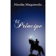El Principe / The Prince, Paperback/Niccolo Machiavelli