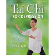 Tai Chi for Depression: A 10-Week Program to Empower Yourself and Beat Depression, Paperback