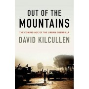 Out of the Mountains: The Coming Age of the Urban Guerrilla, Paperback/David Kilcullen