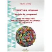 Romana - clasa a VIII-a - Literatura romana. Modele de compuneri. Evaluare nationala - Neluta Anghel