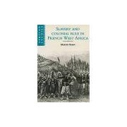 Livro - Slavery And Colonial Rule In French West Africa