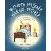 Good Night Sleep Tight: Eleven-And-A-Half Good Night Stories with Fox and Rabbit, Hardcover/Kristina Andres