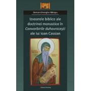 Izvoarele biblice ale doctrinei monastice in Convorbirile duhovnicesti ale lui Ioan Cassian/Patrascu Damian Gheorghe