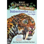 Sabertooths and the Ice Age: A Nonfiction Companion to Magic Tree House #7: Sunset of the Sabertooth, Paperback