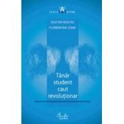 Tânăr student caut revoluţionar. Vol. 1. La început a fost frica