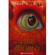 Fire World (the Last Dragon Chronicles #6) by Chris D'Lacey