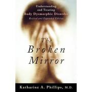 The Broken Mirror: Understanding and Treating Body Dysmorphic Disorder, Paperback
