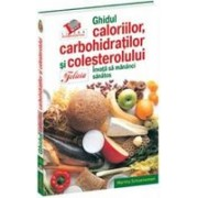 Ghidul caloriilor, carbohidraţilor si colesterolului