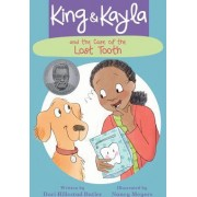 King and Kayla and the Case of the Lost Tooth