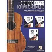 3-Chord Songs for Baritone Ukulele (G-C-D): Melody, Chords and Lyrics for D-G-B-E Tuning, Paperback/Hal Leonard Corp