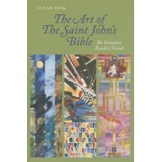 The Art of Saint John's Bible: The Complete Reader's Guide, Paperback