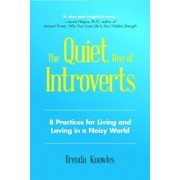 The Quiet Rise of Introverts: 8 Practices for Living and Loving in a Noisy World, Paperback