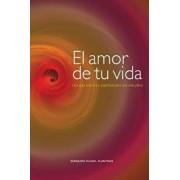 El Amor de Tu Vida: Una Guia Practica y Espiritual Para Una Vida Plena (Spanish), Paperback/Enriqueta Olivari