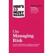 "Hbr's 10 Must Reads on Managing Risk (with Bonus Article ""managing 21st-Century Political Risk"" by Condoleezza Rice and Amy Zegart), Paperback/Harvard Business Review"