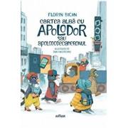 Cartea alba cu apolodor sau apolododecameronul/Florin Bican