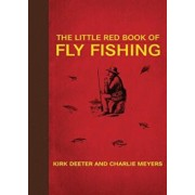 The Little Red Book of Fly Fishing: 250 Tips to Make You a Better Trout Fisherman, Hardcover/Kirk Deeter