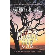 The Mercy Oak, Paperback/Kathryn R. Wall