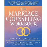 The Marriage Counseling Workbook: 8 Steps to a Strong and Lasting Relationship, Paperback