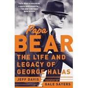 Papa Bear: The Life and Legacy of George Halas, Paperback/Jeff Davis