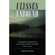 Ulysses Unbound: A Reader's Companion to James Joyce's Ulysses, Paperback/Terence Killeen