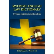 Swedish-English Law Dictionary: Svensk-engelsk juridikordbok, Paperback/Thomas L. West III