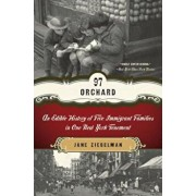 97 Orchard: An Edible History of Five Immigrant Families in One New York Tenement, Paperback/Jane Ziegelman