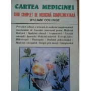 Cartea Medicinei Ghid Complet De Medicina Complementara - William Collinge