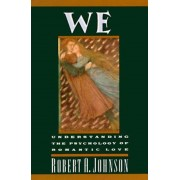We: Understanding the Psychology of Romantic Love, Paperback