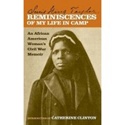 Reminiscences of My Life in Camp: An African American Woman's Civil War Memoir, Paperback/Susie King Taylor