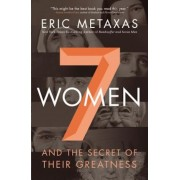 7 Women: And the Secret of Their Greatness, Paperback